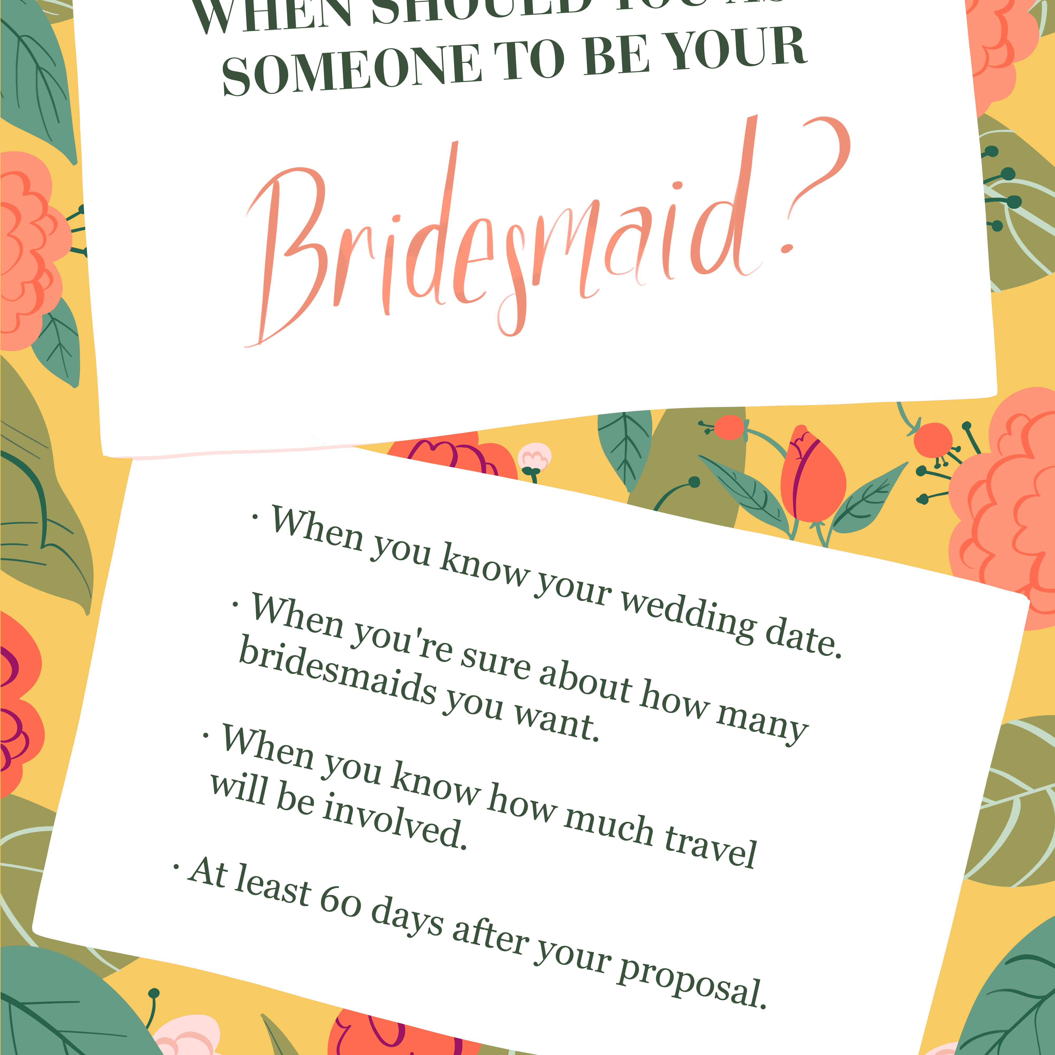 When Should You Ask Someone To Be Your Bridesmaid?