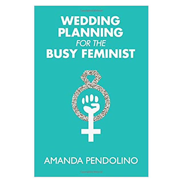 Wedding Planning for the Busy Feminist
