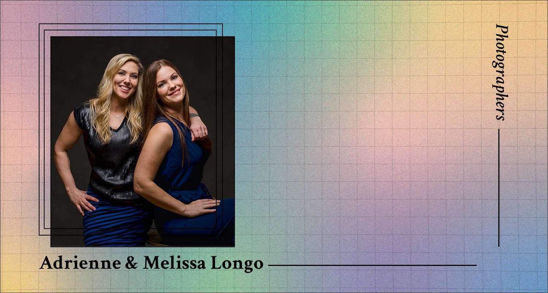 Adrienne & Melissa Longo